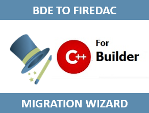 BDE To FireDAC Migration Wizard For C++ Builder