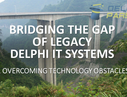 Delphi Modernization Made Easy Course – Part 3– Bridging The Gap of Legacy Technology